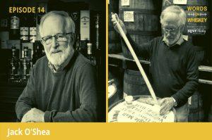Irish Whiskey Magazine - Words on Whiskey - Ep14 - Sept 2nd - Jack O'Shea